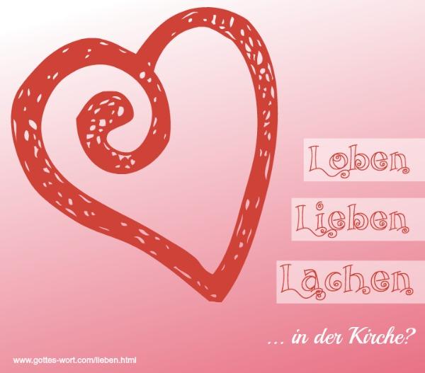 Liebe, loben, lachen
