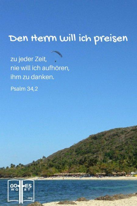 Preise den Herrn, allerzeit! Psalm 34,2 #ärgernisse #gotteswort #preisedenherrn #jesuschristus