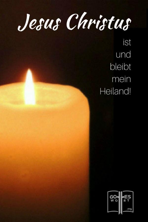 Jesus Christus ist und bleibt mein Heiland. (Kerze und Flamme)