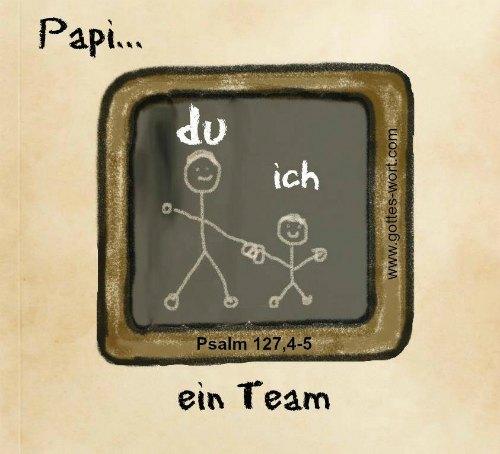 Papi … du + ich … ein Team