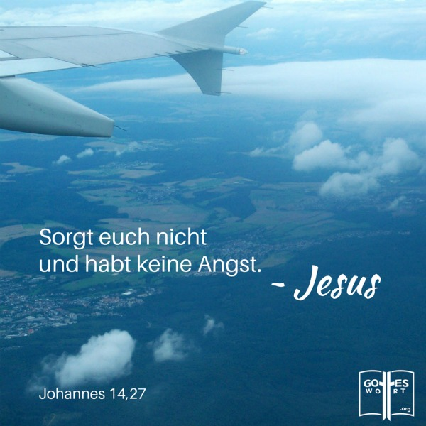 Flugangst? Johannes 14,27 ...