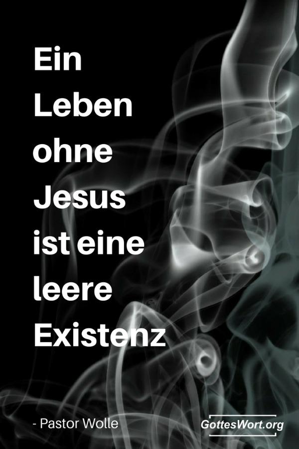 Ein Leben ohne Jesus ist eine leere Existenz