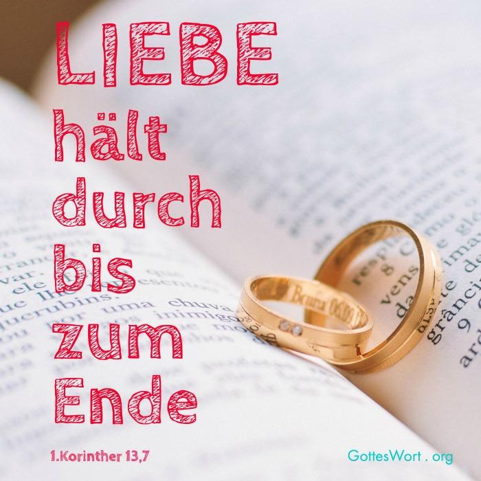 Liebe haelt durch bis zum Ende. 1.Korinther 13,7