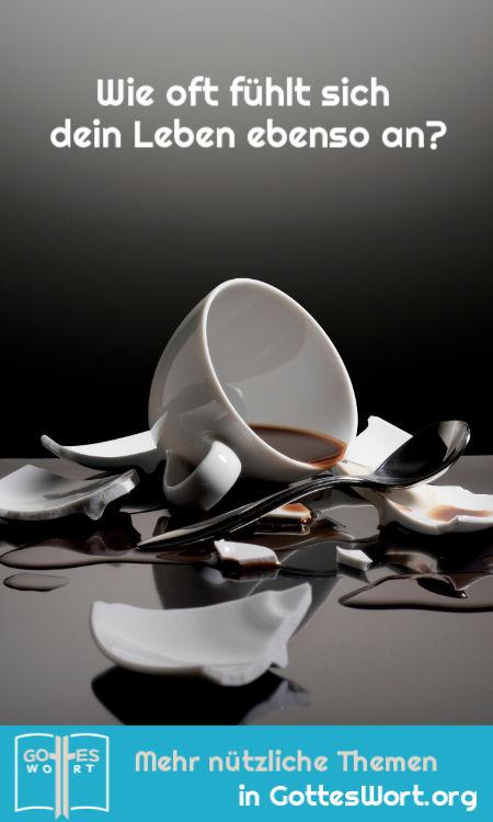 Wie oft fühlt sich dein Leben ebenso wie eine gebrochene Tasse an?