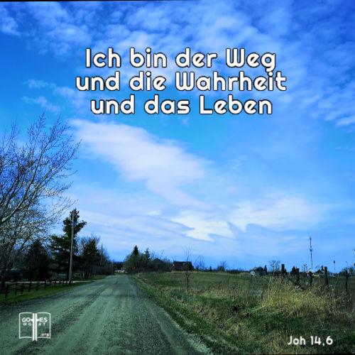 Jesus spricht zu ihm: Ich bin der Weg und die Wahrheit und das Leben; niemand kommt zum Vater als nur durch mich!  Johannes 14,6