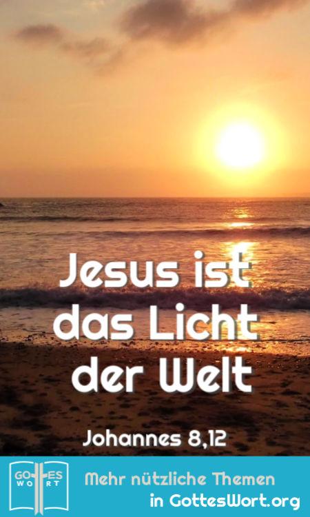Jesus ist das Licht der Welt. Johannes 8,12