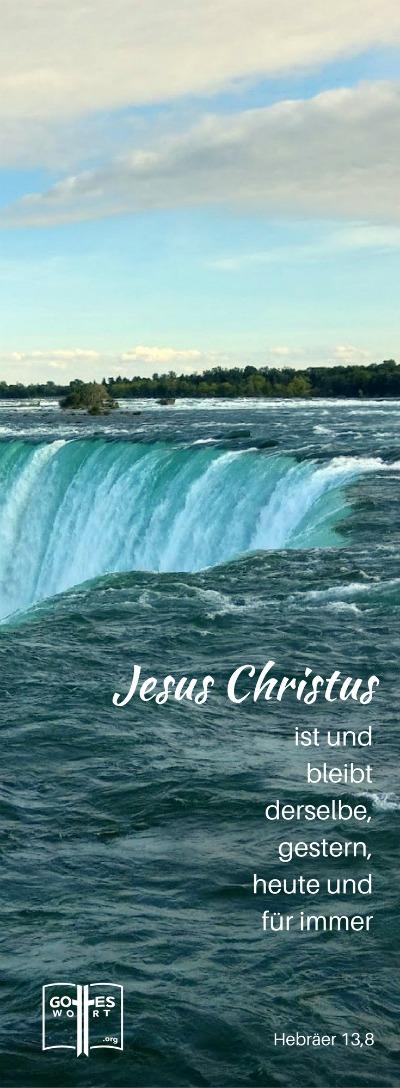Denn Jesus Christus ist immer derselbe – gestern, heute und in alle Ewigkeit. Hebräer 13,8 Lese: https://www.gottes-wort.com/artikel-jesus-christus.html