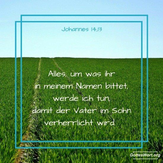 Gottes Wort: Johannes 14,13